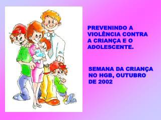 PREVENINDO A VIOL NCIA CONTRA A CRIAN A E O ADOLESCENTE.