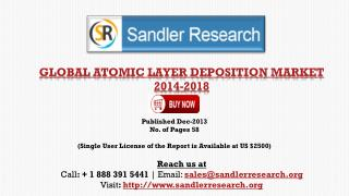 global atomic layer deposition market 2014 2018 Research report on the global atomic layer deposition market includes  forecasts through 2014.