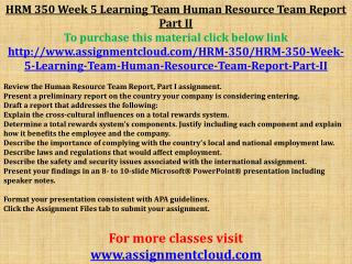 HRM 350 Week 5 Learning Team Human Resource Team Report Part