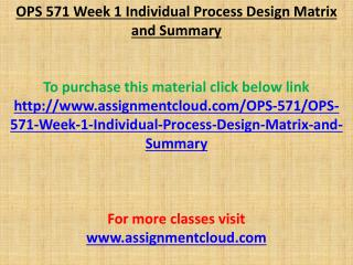 OPS 571 Week 1 Individual Process Design Matrix and Summary