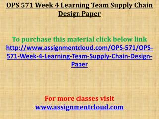 OPS 571 Week 4 Learning Team Supply Chain Design Paper