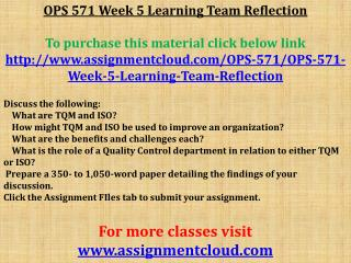 OPS 571 Week 5 Learning Team Reflection