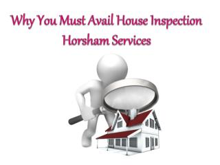 Why You Must Avail House Inspection Horsham Services