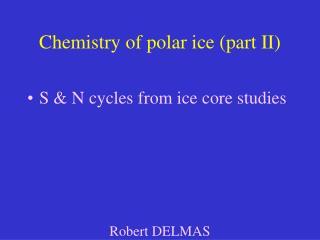Chemistry of polar ice part II