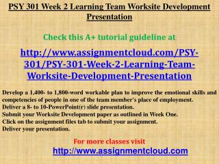 PSY 301 Week 2 Learning Team Worksite Development Presentati