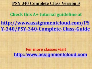 PSY 340 Complete Class Version 3