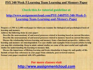 PSY 340 Week 5 Learning Team Learning and Memory Paper