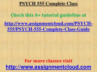 PSYCH 555 Complete Class