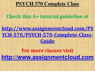 PSYCH 570 Complete Class