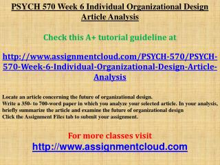 PSYCH 570 Week 6 Individual Organizational Design Article An
