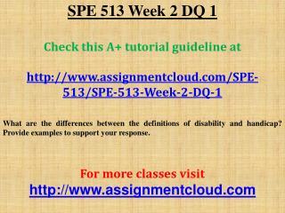 SPE 513 Week 2 DQ 1