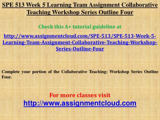 SPE 513 Week 5 Learning Team Assignment Collaborative Teachi