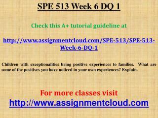 SPE 513 Week 6 DQ 1