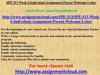 SPE 513 Week 6 Individual Assignment Parent Welcome Letter