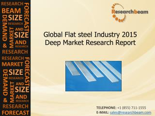 Global Flat steel Industry 2015, Size, Share, Demand, Growth