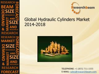 Global Hydraulic Cylinders Market Size, Demand, 2014-2018