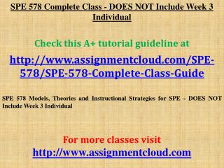 SPE 578 Complete Class - DOES NOT Include Week 3 Individual