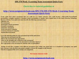 SPE 578 Week 3 Learning Team Assessment Quick Facts