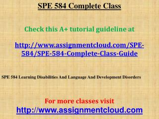 SPE 584 Complete Class