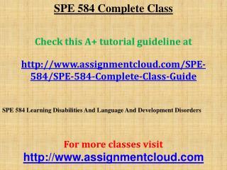 SPE 584 Complete Class