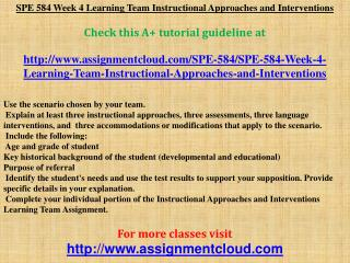 SPE 584 Week 4 Learning Team Instructional Approaches and In