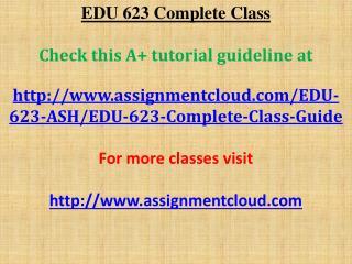 EDU 623 Complete Class