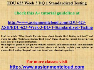EDU 623 Week 3 DQ 1 Standardized Testing