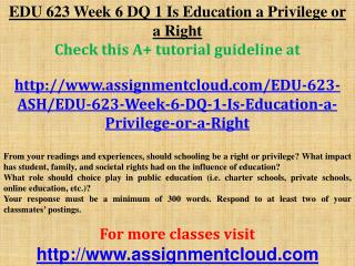 EDU 623 Week 6 DQ 1 Is Education a Privilege or a Right
