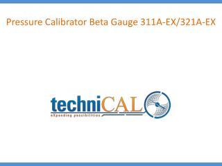 Pressure Calibrator Beta Gauge 311A-EX/321A-EX