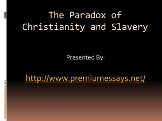 The Paradox of Christianity and Slavery