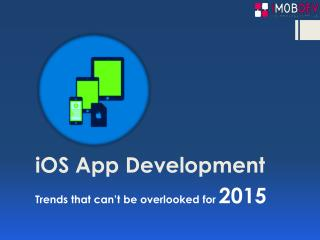 Trends for 2015 that going to rule iOS App Development