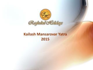 Kailash Mansarovar Yatra 2015 - Raghukul Holidays