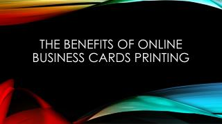 The Benefits of Online Business Cards Printing