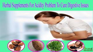 Herbal Supplements For Acidity Problem To Cure Digestive Iss