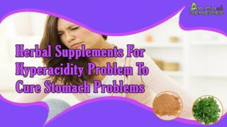 Herbal Supplements For Hyperacidity Problem To Cure Stomach