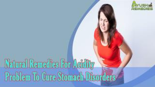 Natural Remedies For Acidity Problem To Cure Stomach Disorde