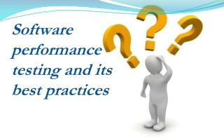 Software performance testing and its best practices