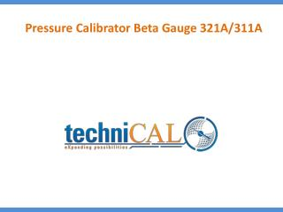 Pressure Calibrator Beta Gauge 321A/311A