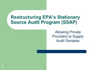Restructuring EPA s Stationary Source Audit Program SSAP
