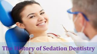 The History of Sedation Dentistry