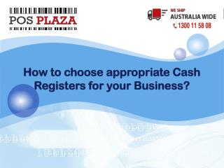 How to choose appropriate Cash Registers for your Business?