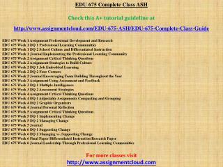 EDU 675 Complete Class ASH