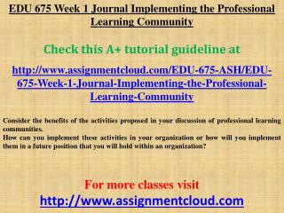 EDU 675 Week 1 Journal Implementing the Professional Learnin