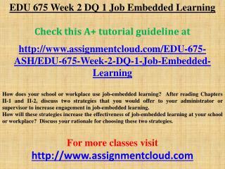 EDU 675 Week 2 DQ 1 Job Embedded Learning