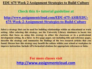 EDU 675 Week 2 Assignment Strategies to Build Culture