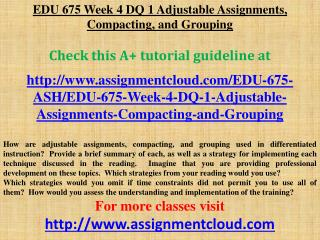 EDU 675 Week 4 DQ 1 Adjustable Assignments, Compacting, and