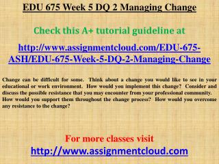 EDU 675 Week 5 DQ 2 Managing Change