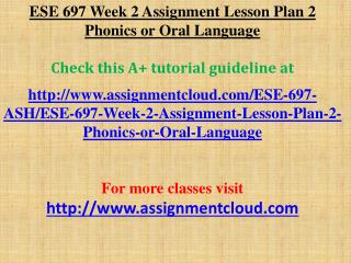 ESE 697 Week 2 Assignment Lesson Plan 2 Phonics or Oral Lang