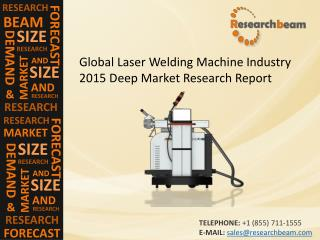 Global Laser Welding Machine Industry Size, Share, Trends
