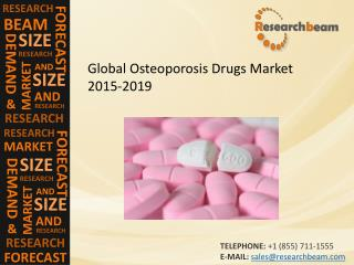 Global Osteoporosis Drugs Market Size, Share, Trends, Growth